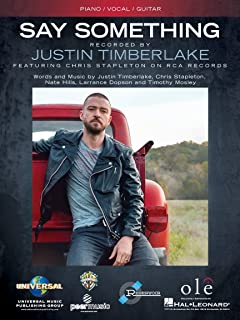 Justin Timberlake feat. Chris Stapleton - Say Something - Piano/Vocal/Guitar Sheet Music Single