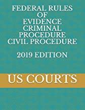 FEDERAL RULES OF EVIDENCE CRIMINAL PROCEDURE CIVIL PROCEDURE 2019 EDITION