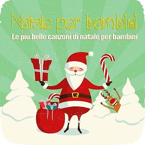 Canzoni Di Natale Bambini.Natale Per Bambini Le Piu Belle Canzoni Di Natale Per