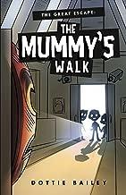 The Great Escape: The Mummy's Walk