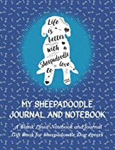 MY SHEEPADOODLE JOURNAL AND NOTEBOOK: A Blank Lined Notebook and Journal Gift Book for Sheepadoodle Dog Lovers (Life Is Better)