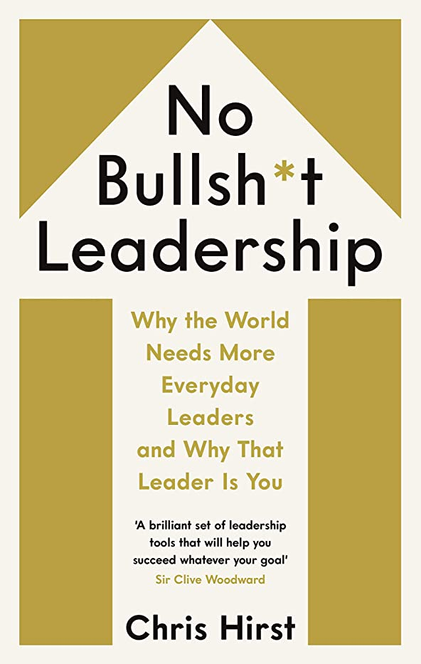 無法者悪意サンプルNo Bullsh*t Leadership: Why the World Needs More Everyday Leaders and Why That Leader Is You (English Edition)
