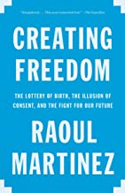 Creating Freedom: Power, Control, and the Fight for Our Future