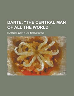 Dante; The Central Man of All the World