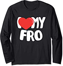 I Love My Fro Hair Long Sleeve T-Shirt