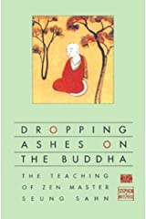 Dropping Ashes on the Buddha: The Teachings of Zen Master Seung Sahn Kindle Edition