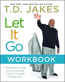 Let It Go Workbook: Finding Your Way to an Amazing Future Through Forgiveness