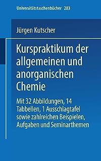 Kurspraktikum Der Allgemeinen Und Anorganischen Chemie (Universitätstaschenbücher)