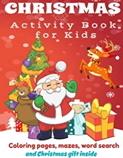 Christmas Activity Book: Fun Children's Christmas Gift or Present for Toddlers and Kids. Coloring pages, Mazes, Word searc...