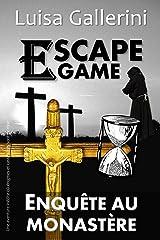Escape Game : Enquête au Monastère: Une aventure inédite où énigmes et casse-têtes sont de mise Format Kindle