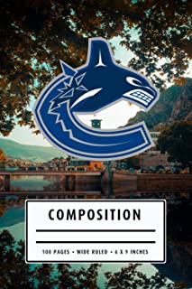 Composition: Vancouver Canucks Fitness Calendar Hockey Notebook Wide Ruled at 6 x 9 Inches - Christmas, Thankgiving Gift I...