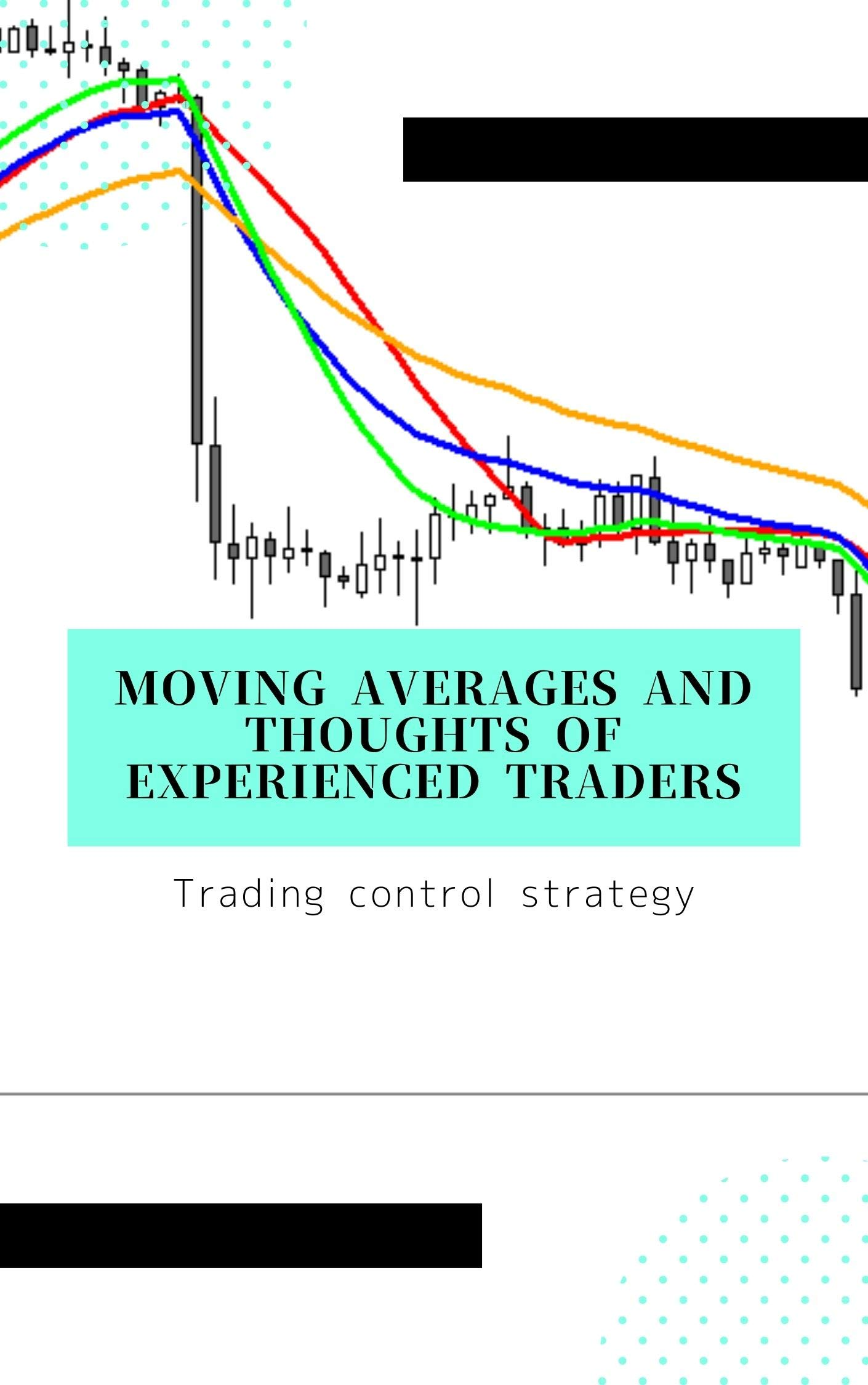 Dominate the trade with the moving average and the thought of a seasoned trader