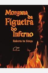 Morgana da Figueira do Inferno eBook Kindle