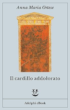 Il cardillo addolorato (Gli Adelphi Vol. 106)