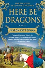Here Be Dragons: A Novel (Welsh Princes Trilogy Book 1)