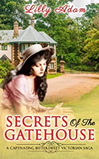 Secrets of the Gatehouse: a captivating, bittersweet, Victorian saga