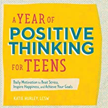 Download Book A Year of Positive Thinking for Teens: Daily Motivation to Beat Stress, Inspire Happiness, and Achieve Your Goals PDF