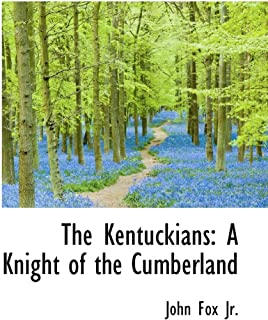 The Kentuckians: A Knight of the Cumberland