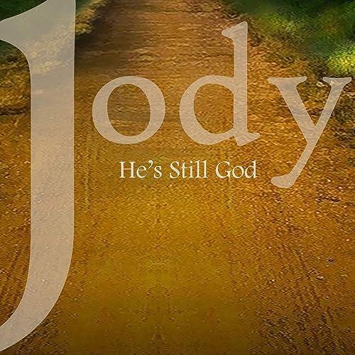 Jody Johnson - He's Still God (2019)