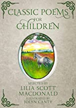 Classic Poems for Children: Selected by George MacDonald's Daughter, Lilia Scott MacDonald