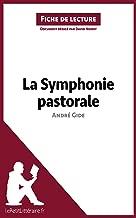 La Symphonie pastorale de André Gide (Fiche de lecture): Résumé complet et analyse détaillée de l'oeuvre (French Edition)