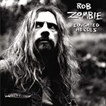 rob zombie educated horses songs