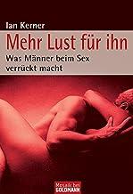 Mehr Lust für ihn: Was Männer beim Sex verrückt macht (German Edition)