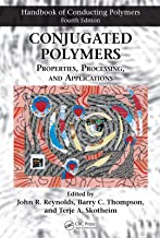 Conjugated Polymers: Properties, Processing, and Applications (Handbook of Conducting Polymers, Fourth Edition)
