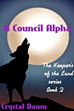 A Council Alpha (Keepers of the Land Book 2)