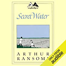Secret Water: Swallows and Amazons Series