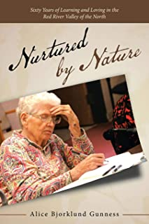 Nurtured by Nature: Sixty Years of Learning and Loving in the Red River Valley of the North