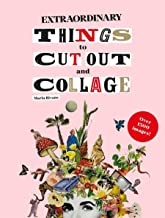 Extraordinary Things to Cut Out and Collage PDF