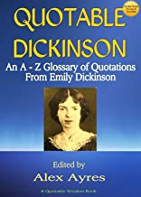 QUOTABLE DICKINSON: An A to Z Glossary of Quotes from Emily Dickinson (Quotable Wisdom Books Book 13)
