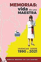 MEMORIAS: vida de una MAESTRA: VIVENCIAS DESDE 1990 A 2021 (Spanish Edition)