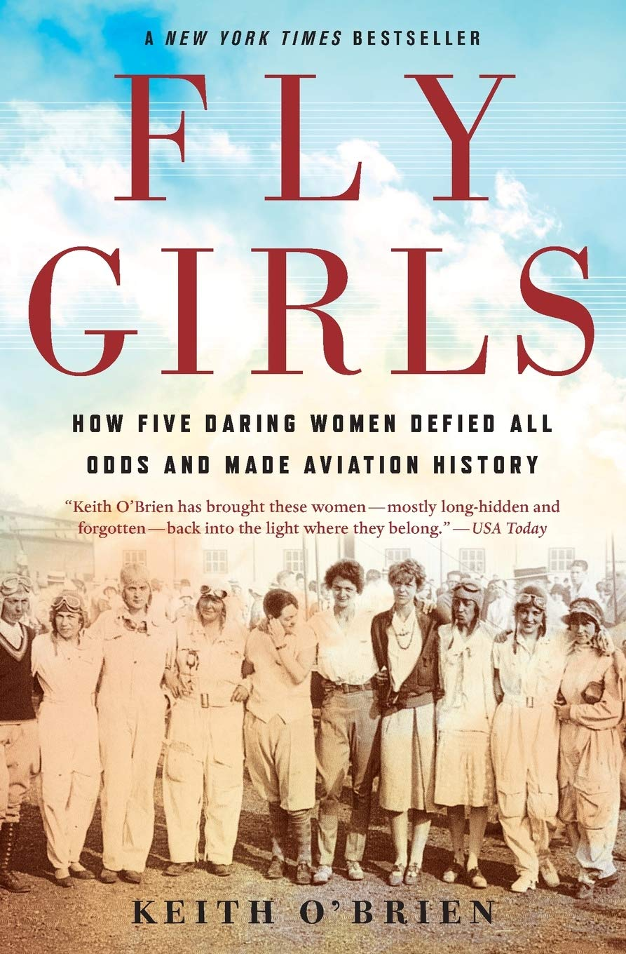 Image OfFly Girls: How Five Daring Women Defied All Odds And Made Aviation History