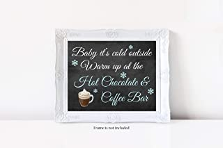 Baby it's cold outside - Warm Up at the Hot Chocolate & Coffee Bar Sign, Hot Chocolate Bar, Hot Cocoa Bar, Coffee Bar, Beverage Sign, Glossy 8x10 Sign