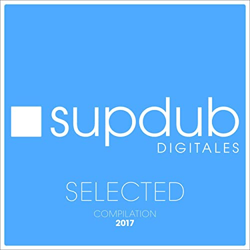 Supdub Selected Compilation 2017 by Various artists on ...