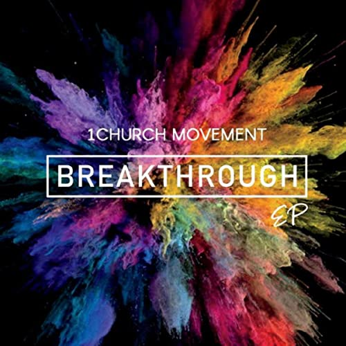 1 Church Movement - Breakthrough 2019