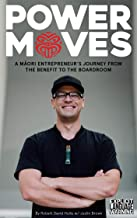 POWERMOVES: A Maori Entrepreneur's Journey From the Benefit to the Boardroom