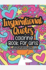 Inspirational Quotes Coloring Book For Girls: A Kids Coloring Book With Positive Sayings and Motivational Affirmations for Relaxing and Building Confidence Paperback
