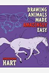 Drawing Animals Made Amazingly Easy (Made Amazingly Easy Series) Kindle Edition