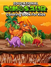 Educational Dinosaur Coloring Book for Kids: Beautiful Fun Illustrations with Dinosaurs Facts Great Gift for Boys & Girls