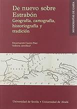 De nuevo sobre Estrabón: Geografía, cartografía, historiografía y tradición: 3 (Monografías de Gahia)