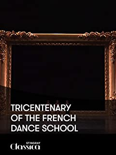Tricentenary of the French Dance School