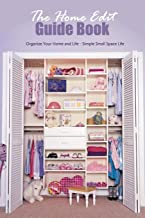 The Home Edit Guide Book: Organize Your Home and Life - Simple Small Space Life: The Home Edit Workbook
