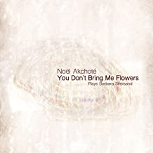 You Don't Bring Me Flowers (Plays Barbara Streisand)