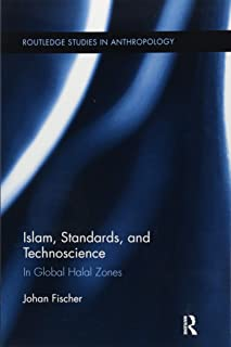 Islam, Standards, and Technoscience (Routledge Studies in Anthropology)