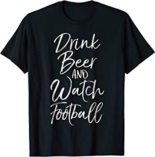 Drink Beer and Watch Football Shirt Vintage Drinking Tee