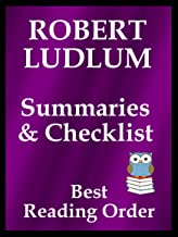 ROBERT LUDLUM READING LIST WITH SUMMARIES FOR ALL SERIES BOOKS AND STANDALONE NOVELS: READING LIST WITH SUMMARIES AND CHECKLIST INCLUDES ALL ROBERT LUDLUM FICTION (Best Reading Order Book 39)