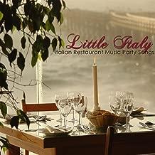 Little Italy Italian Restaurant Music Party Songs – Traditional Italian Dinner Party, Italian Music Favorites & Best Italian Folk Music for Italian Dinner